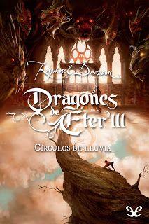 Cazadora De Libros y Magia: Circulo De Lluvia - Saga Dragones De Éter #03 - Ra...
