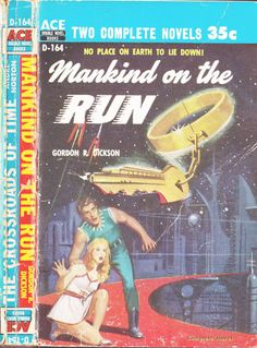 scificovers:  Ace Double D-164Mankind on the Run by Gordon R. Dickson. Cover art by Ed Valigursky 1956.
