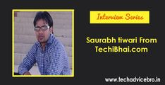 An interview with Saurabh Tiwari founder of techibhai.com - Tech Advice Bro Social Media Services, Writing Services, Seo Services, Content Marketing, Affiliate Marketing, Digital Marketing, Writing Styles, Blog Writing, Seo Consultant