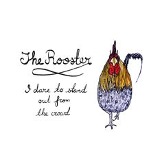 Sketch of the day no 775 in my monologue art journal: The Rooster. I dare to stand out from the crowd.