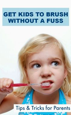 32c3c5fa5 Tips  amp  tricks for getting kids to brush their teeth without a fuss-  These