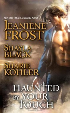 Haunted by Your Touch (Pocket Star Books Romance) by Jeaniene Frost, Sharie Kohler, Shayla Black 1439166765 9781439166765 Jeaniene Frost, Shayla Black, Werewolf Hunter, Paranormal Romance Books, Creatures Of The Night, Used Books, Book Series, Bestselling Author, Nonfiction