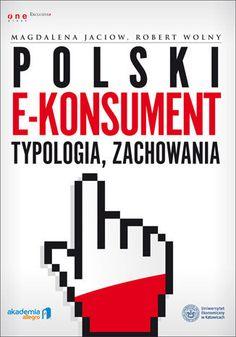 Polski e-konsument - typologia, zachowania - Jaciow Magdalena za 27,49 zł   Książki empik.com