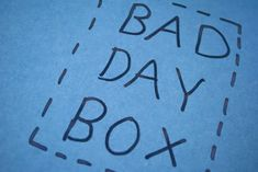 A bad day box to make your spouse feel better on any bad day.