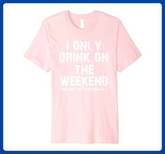 Mens I Only Drink On The Weekend - Funny Drinking Party T Shirt Small Pink - Food and drink shirts (*Amazon Partner-Link)
