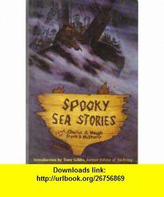 Spooky Sea Stories (9780899093376) Charles G. Waugh, Frank D. McSherry , ISBN-10: 089909337X  , ISBN-13: 978-0899093376 ,  , tutorials , pdf , ebook , torrent , downloads , rapidshare , filesonic , hotfile , megaupload , fileserve