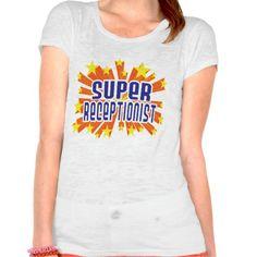 Super Receptionist T Shirt, Hoodie Sweatshirt