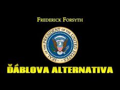 FREDERICK FORSYTH. ĎÁBLOVA ALTERNATIVA. AUDIOKNIHA - YouTube Frederick Forsyth, Juventus Logo, Team Logo, Logos, Youtube, Movie Posters, Film Poster, A Logo, Film Posters
