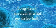 Long-term survival is what we strive for!  #cancer #telehealth #precisionmedicine #awereness #malecancer