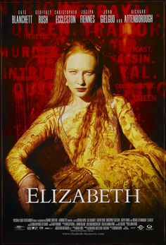 Elizabeth - Cate Blanchett. I have seen this movie a hundred times I imagine. One of my favorites.