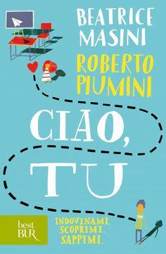 Ciao tu. Beatrice Masini e Roberto Piumini.