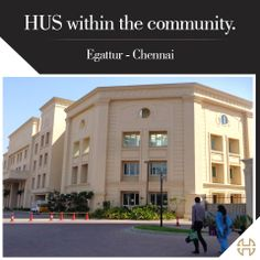 Educate your children right under your eyes at our world class school - HUS, in our Egattur community, Chennai.