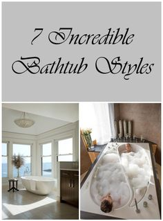 7 Incredible Bathtub Styles