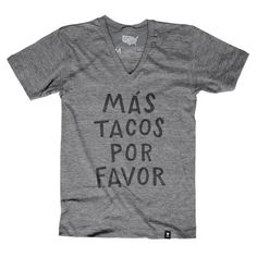 """The Stately Type Más Tacos Por Favor t-shirt features the hand-lettered Spanish phrase """"Más Tacos Por Favor"""" (more tacos please) in black on a super soft heather gray tri-blend tee."""