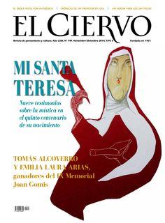 Revista El Ciervo 749. Mi Santa Teresa. Nueve testimonios sobre la #mística en el quinto centenario.