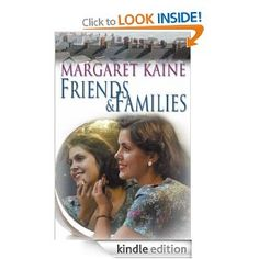 FRIENDS & FAMILIES Two girls - one street. Two families across a social divide. Now reprinted in paperback and available as an ebook.