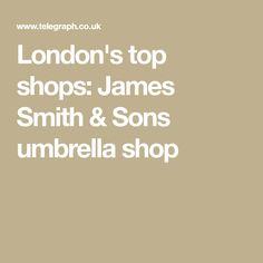 London's top shops: James Smith & Sons umbrella shop Umbrella Shop, Sun Umbrella, New Oxford, James Smith, High Street Shops, Victorian London, The Shepherd, Bond Street, Sons
