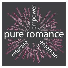 Pure Romance is more than sex toys, we work hard to empower other women and encourage healthy, safe sexual experiences and relationships