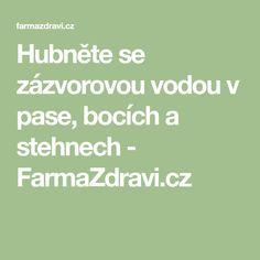 Hubněte se zázvorovou vodou v pase, bocích a stehnech - FarmaZdravi.cz