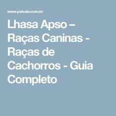 Lhasa Apso – Raças Caninas - Raças de Cachorros - Guia Completo