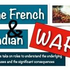 The French & Indian War: Students role-play to understand the causes & outcomes!