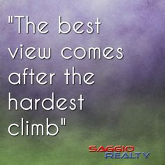 It's the climb! #SaggioRealty #Inspiration #RealEstate #Homes #Brickell #Miami #Naples The Best View comes after the hardest climb