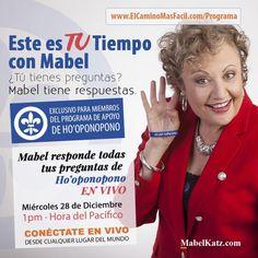 ¡Este es TU Tiempo con Mabel! ¿Tú tienes preguntas? Mabel tiene respuestas. Mabel responde todas tus preguntas de Ho'oponopono EN VIVO. Inscríbete aquí http://bit.ly/1RLHjhb [Exclusivo para Miembros del Programa de Apoyo de Ho'oponopono. Si no formas parte, puedes obtener la Mebresía AHORA  http://bit.ly/21YniDG]