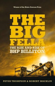 """Read """"The Big Fella The Rise And Rise Of BHP Billiton"""" by Robert Macklin available from Rakuten Kobo. The never-before-told story of BHP Billiton's global conquests, told by the key players. BHP is part of Australia's DNA; Books Australia, Most Popular Books, Free Books Online, Social Science, Used Books, Book Format, 21st Century, Nonfiction, Ebooks"""