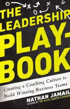The leadership playbook : creating a coaching culture to build winning business teams (658.4092 JAM)