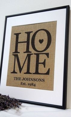 Wedding Gift Home burlap custom sign. Perfect housewarming gift or wedding gift. This is custom art. What a great wedding item or gift that will be remembered forever! This fabulous keepsake can be customized in n Burlap Projects, Burlap Crafts, Vinyl Projects, Craft Projects, Burlap Art, Framed Burlap, Framed Monogram, Burlap Wall Decor, Burlap Canvas