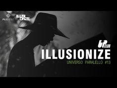 ILLUSIONIZE @ Universo Paralello 13 - YouTube