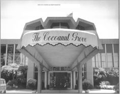 """The Cocoanut Grove - an """"Old Hollywood"""" hangout of the stars"""