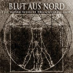 Blut Aus Nord – The Work Which Transforms God / Thematic Emanation Of Archetypal Multiplicity