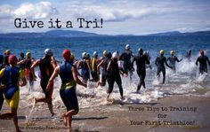 Give it a Tri! Three Tips to Training for Your First Triathlon!