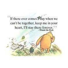 Winnie the Pooh quotes are wonderful!