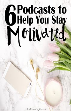 6 podcast episodes to help you stay motivated, happy, and successful. Personal development and intentional living podcast episodes that have made a huge impact on my life. | Financegirl