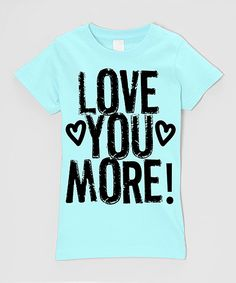 This Mint 'Love You More' Tee - Infant, Toddler & Girls by Micro Me is perfect! #zulilyfinds