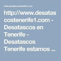 http://www.desatascostenerife1.com - Desatascos en Tenerife - Desatascos Tenerife estamos a tu disposición para solucionar cualquier necesidad que se presente en este ámbito.   #fontanería, #servicios, #desatascos, #fontaneros, #negocios, #desatascostenerife1