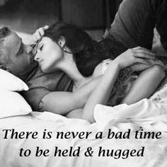There is never a bad time to be held & hugged