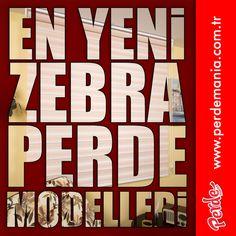 En yeni zebra perde modellerimizi görmek için web sitemizi ziyaret edin. www.perdemania.com.tr