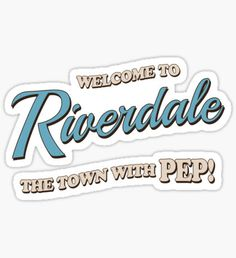 Riverdale - Welcome To Riverdale Sticker