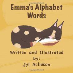 Emma's Alphabet Words by Jyl Acheson http://www.amazon.com/dp/1492770213/ref=cm_sw_r_pi_dp_QaFEvb104JY2G