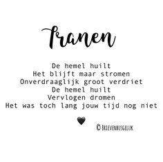 • T R A N E N • ©️ ........ 🖤 ........ . #gedichtjesvanbrievenbusgeluk . ——— www.brievenbusgeluk.nl ——— . . . . . . #gedicht #gedichtje… Missing You Quotes, Love Quotes For Him, Quotes To Live By, Sad Quotes, Words Quotes, Bible Quotes, Sayings, Dutch Words, Beste Mama