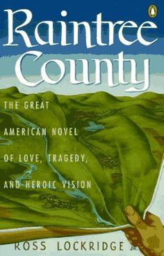 Raintree County by Ross Lockridge Free Books, Good Books, Books To Read, My Books, All About Me Book, Science Fiction Books, Crime Fiction, Book Writer, World Of Books
