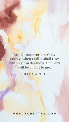 Rejoice not over me, O my enemy; when I fall, I shall rise; when I sit in darkness, the Lord will be a light to me. Micah 7:8 Hand painted watercolor art inspired by Scripture. Christian gift to give a friend, Christian gift for mom, Christian gift for a sister, watercolor art with gold leafing, Scripture inspired art, Christian art, Bible Verse art, Christian home decor #MercyCreates #LightandLife #Christianart #christiangift #watercolorart #goldleaf Christian Gifts, Christian Art, Micah 7 8, I Shall Rise, Bible Verse Art, Light Of Life, I Fall, Darkness, Watercolor Art