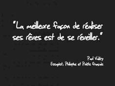 """"""" La meilleure façon de réaliser ses rêves est de réveiller """"  Paul Valéry. Paul Valéry a séjourné à la Maison Hérold début XXème"""