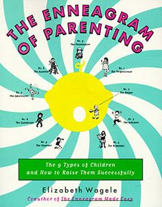 The Enneagram of Parenting: The 9 Types of Children and H...