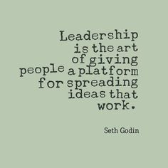 """Quotes About Success : QUOTATION – Image : Quotes Of the day – Description """"Leadership is the art of giving people a platform for spreading ideas that work."""" – Seth Godin Sharing is Power – Don't forget to share this quote ! Leadership Abilities, Leadership Coaching, Leadership Roles, Leadership Development, Leadership Programs, Life Coaching, Leadership Lessons, Servant Leadership, Educational Leadership"""