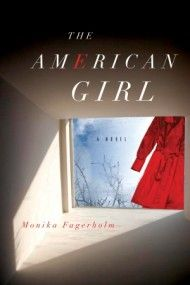 THE AMERICAN GIRL  . Monika Fagerholm, trans. from the Swedish by Katarina E. Tucker || Other Press