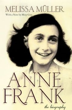 Anne Frank: The Biography by Melissa Miller